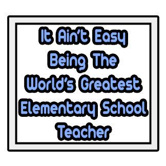Easy...World's Greatest Elementary School Teacher