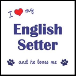 I Love My English Setter (Male Dog)
