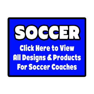 Soccer Coach Shirts, Gifts & Apparel