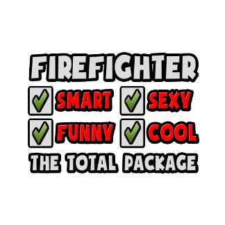 Firefighter ... The Total Package