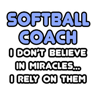 Miracles and Softball Coaches