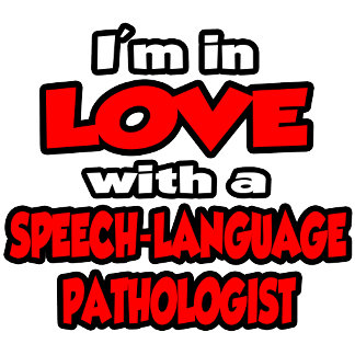 I'm In Love With A Speech-Language Pathologist