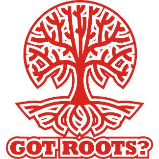 Got Roots? 2