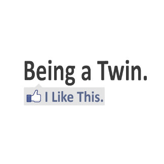 Being a Twin...I Like This