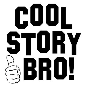 Cool Story Bro with thumb