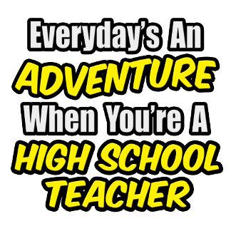 Everyday's An Adventure...High School Teacher