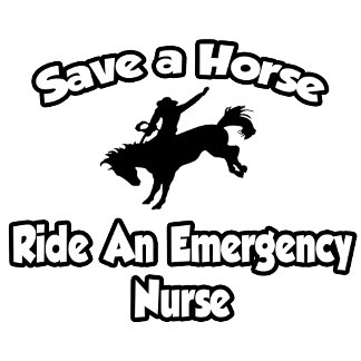 Save a Horse, Ride an Emergency Nurse