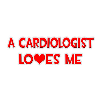 A Cardiologist Loves Me