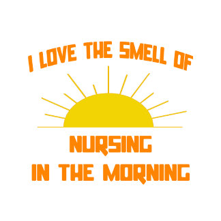 Smell of Nursing in the Morning