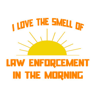 Smell of Law Enforcement in the Morning