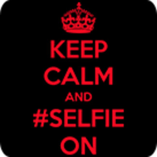 Keep calm and #selfie on