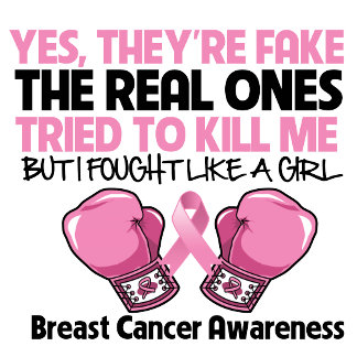 *Breast Cancer Yes They're Fake Fought Like a Girl