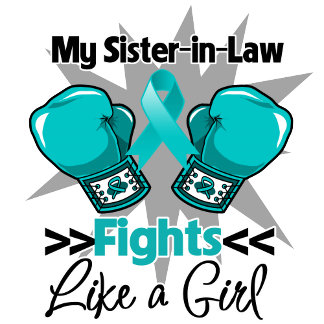 My Sister-in-Law Fights Like a Girl Ovarian Cancer