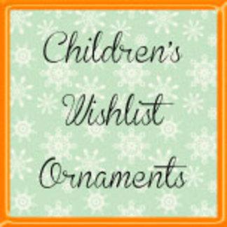 Children's Wishlist Ornaments