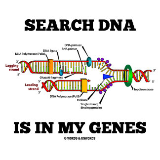Search DNA Is In My Genes (DNA Humor)