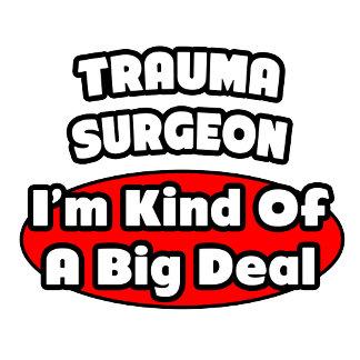 Trauma Surgeon...Big Deal