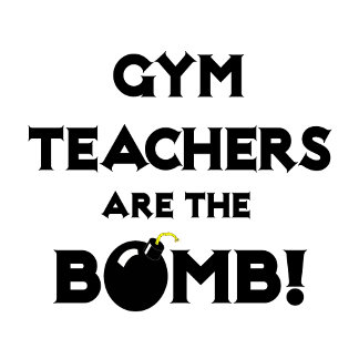 Gym Teachers Are The Bomb!