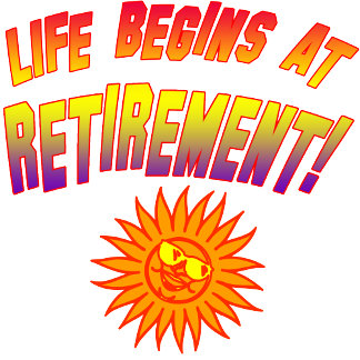 Life Begins at Retirement with Sun
