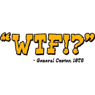 WTF!? General Custer