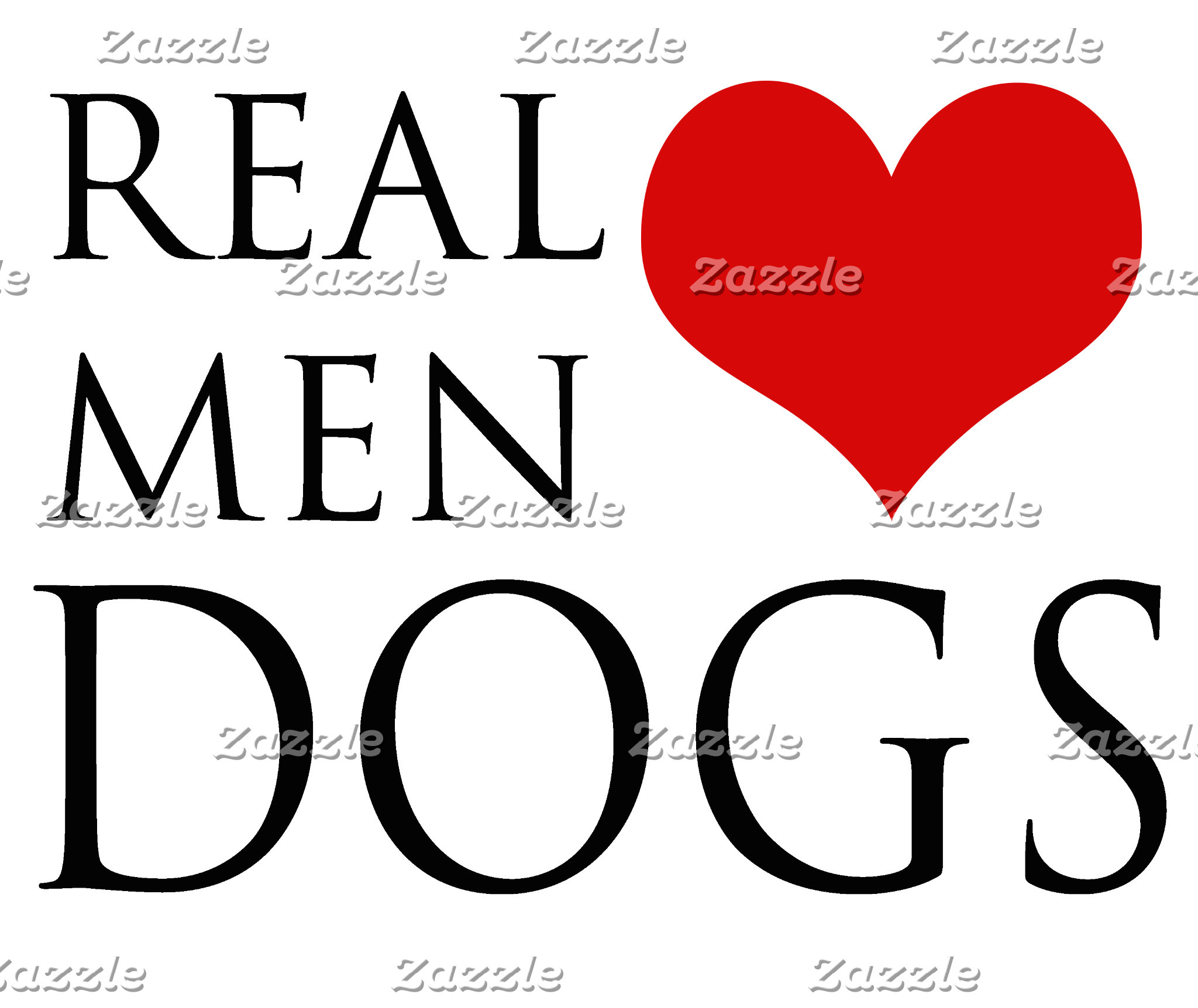 Real Men Love Dogs