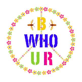 B Who U R