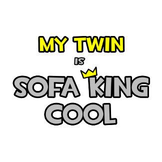My Twin Is Sofa King Cool