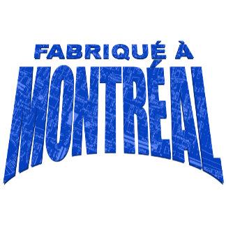 ➢ Fabriqué à Montréal – Made in Montreal