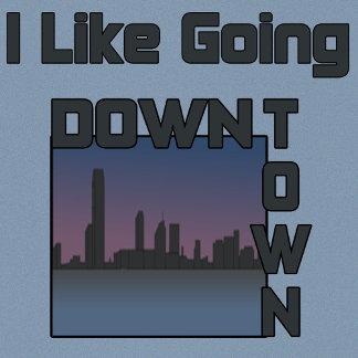 I Like Going Downtown