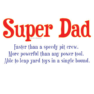 Super Dad t-shirts and gifts.