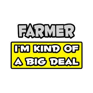 Farmer .. I'm Kind of a Big Deal