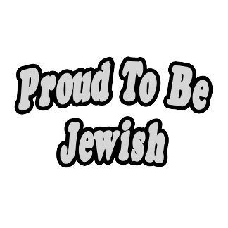 Proud To Be Jewish