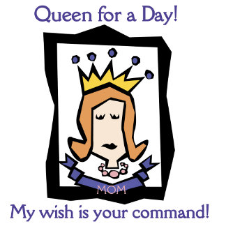 Mom Queen for a Day