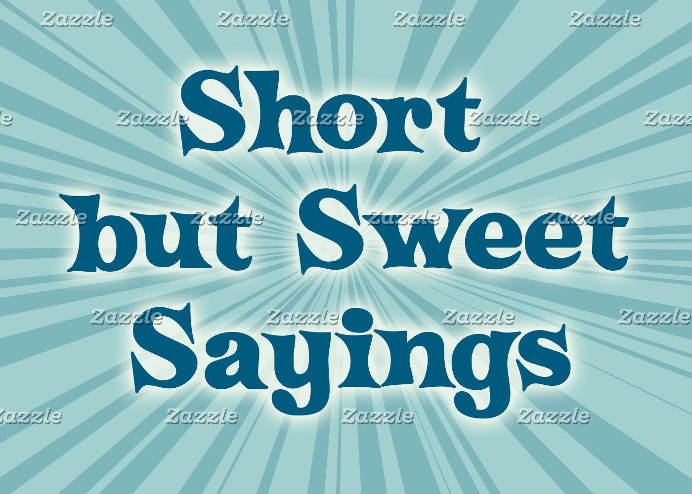 Short but Sweet Sayings