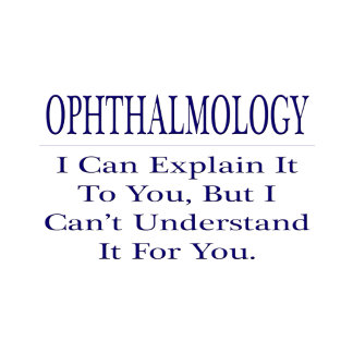Ophthalmology .. Explain Not Understand