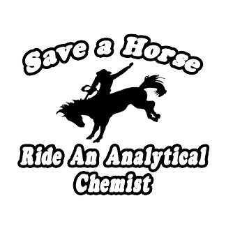 Save Horse, Ride Analytical Chemist