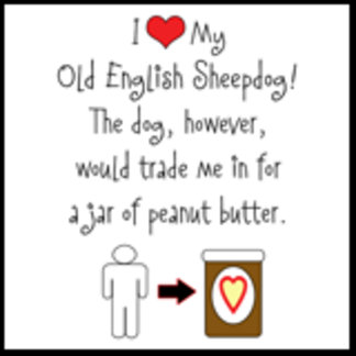 I Love Old English, Dog Loves Peanut Butter