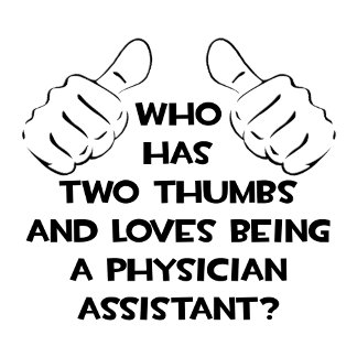 Two Thumbs .. Physician Assistant
