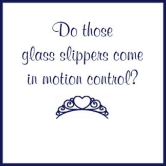 Do those glass slippers come in motion control?