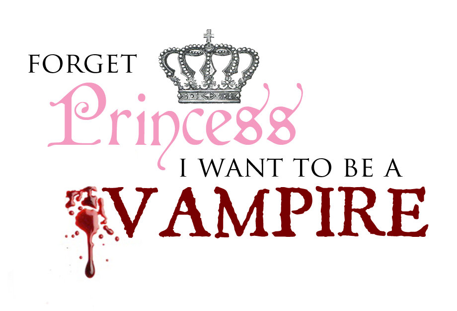 Forget Princess, I Want to be a Vampire