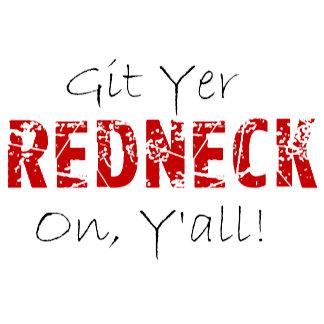 Git Yer Redneck On