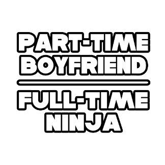 Part Time Boyfriend...Full Time Ninja