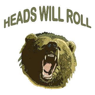 Heads Will Roll Bear