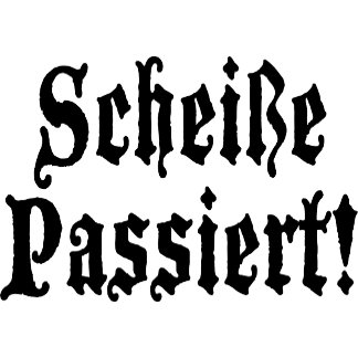 Funny German Scheiße Passiert T-Shirts Gifts