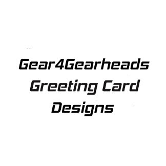 Gear4gearheads Greeting Card Designs