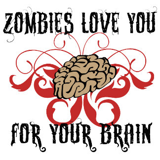 Zombies Love Your Brain