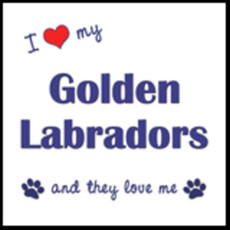 I Love My Golden Labradors (Multiple Dogs)