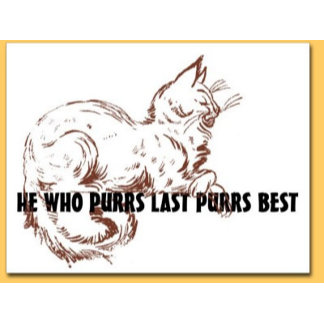 He Who Purrs Last