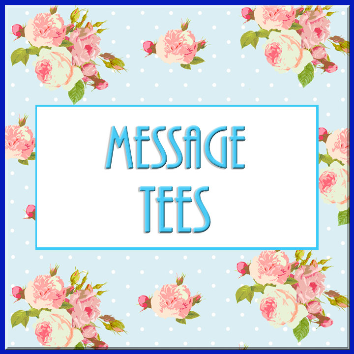Message Tees