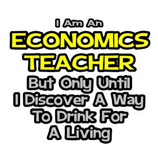 Economics Teacher Joke .. Drink for a Living