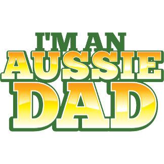 I'm an AUSSIE DAD!